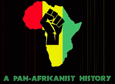 A Pan-Africanist History(On The Road To Liberation) | A Story Of Revolution & Unity